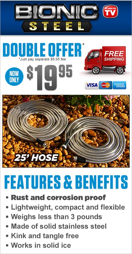 Order Bionic Steel Hose Now!